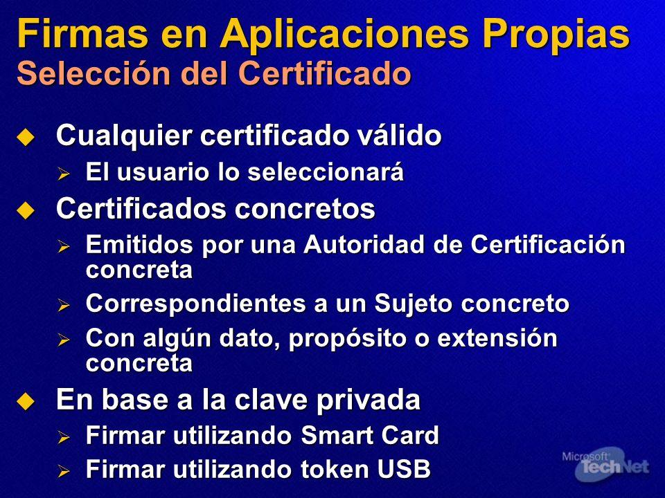 Firmas en Aplicaciones Propias Selección del Certificado Cualquier certificado válido Cualquier certificado válido El usuario lo seleccionará El usuar