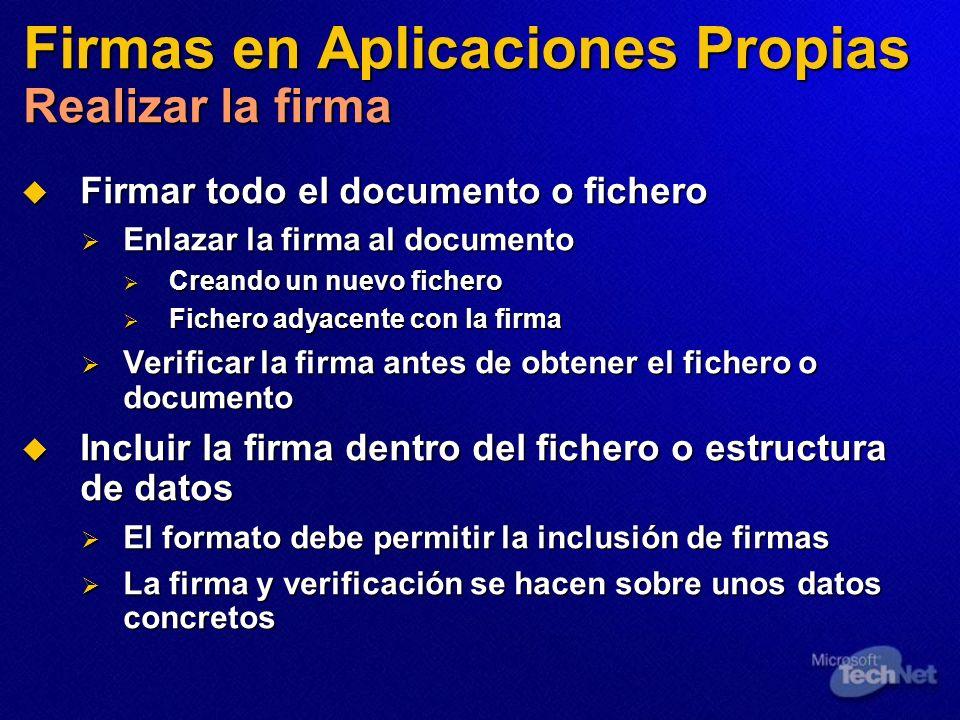 Firmas en Aplicaciones Propias Realizar la firma Firmar todo el documento o fichero Firmar todo el documento o fichero Enlazar la firma al documento E