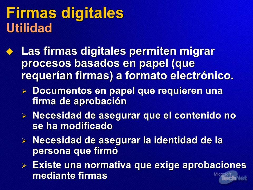 Firmas digitales Utilidad Las firmas digitales permiten migrar procesos basados en papel (que requerían firmas) a formato electrónico. Las firmas digi