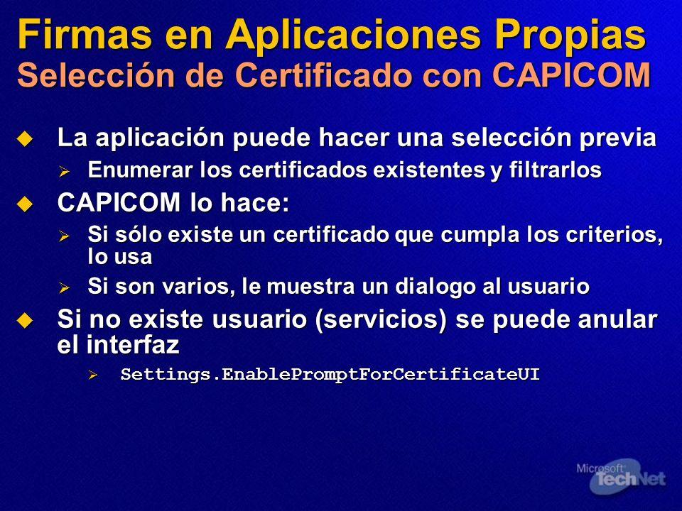 Firmas en Aplicaciones Propias Selección de Certificado con CAPICOM La aplicación puede hacer una selección previa La aplicación puede hacer una selec