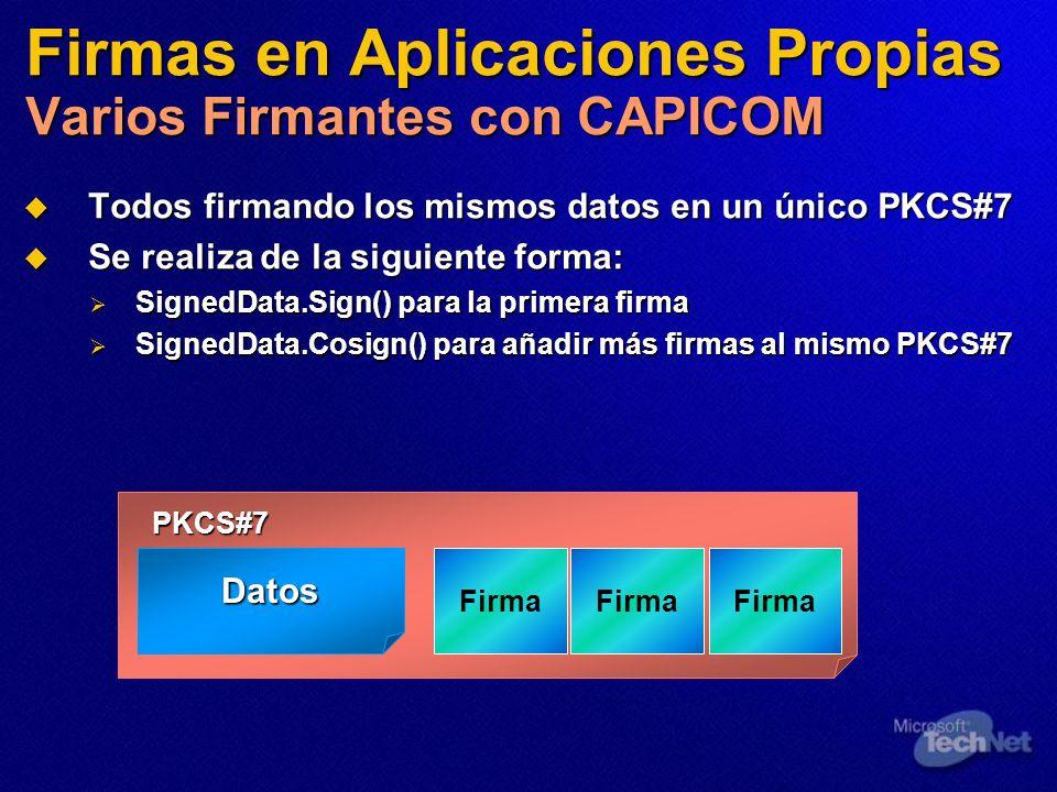 Firmas en Aplicaciones Propias Varios Firmantes con CAPICOM Todos firmando los mismos datos en un único PKCS#7 Todos firmando los mismos datos en un ú
