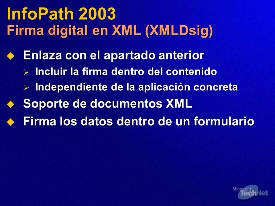 InfoPath 2003 Firma digital en XML (XMLDsig) Enlaza con el apartado anterior Enlaza con el apartado anterior Incluir la firma dentro del contenido Inc