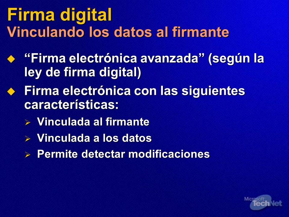 Firma digital Vinculando los datos al firmante Firma electrónica avanzada (según la ley de firma digital) Firma electrónica avanzada (según la ley de