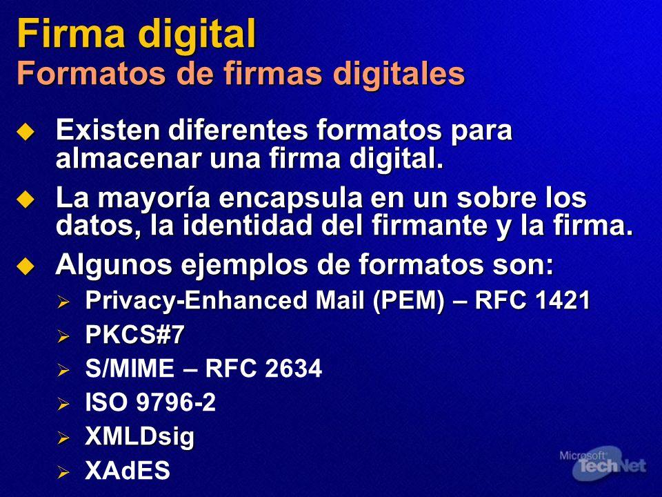 Firma digital Formatos de firmas digitales Existen diferentes formatos para almacenar una firma digital. Existen diferentes formatos para almacenar un