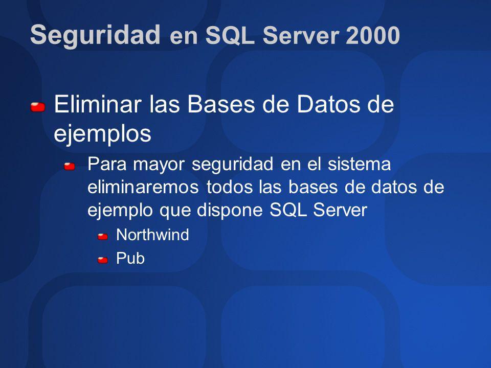 Eliminar las Bases de Datos de ejemplos Para mayor seguridad en el sistema eliminaremos todos las bases de datos de ejemplo que dispone SQL Server Nor