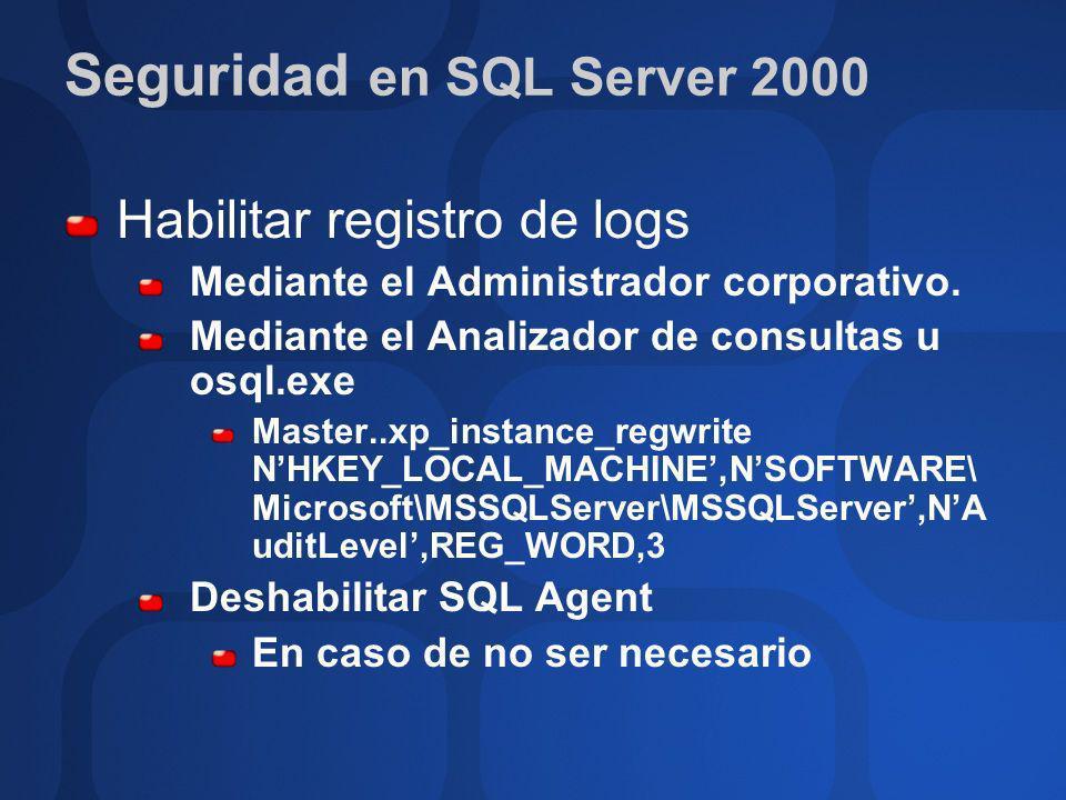 Habilitar registro de logs Mediante el Administrador corporativo. Mediante el Analizador de consultas u osql.exe Master..xp_instance_regwrite NHKEY_LO