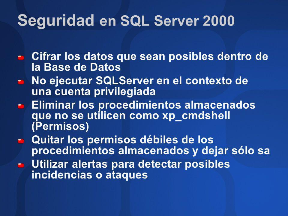 Cifrar los datos que sean posibles dentro de la Base de Datos No ejecutar SQLServer en el contexto de una cuenta privilegiada Eliminar los procedimien