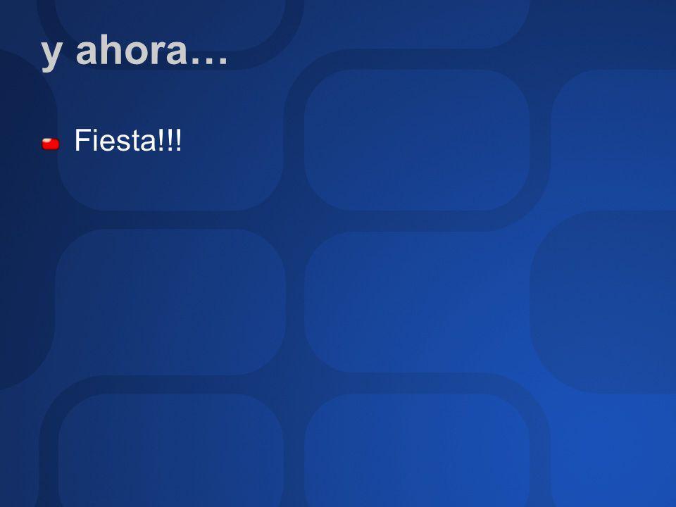 y ahora… Fiesta!!!