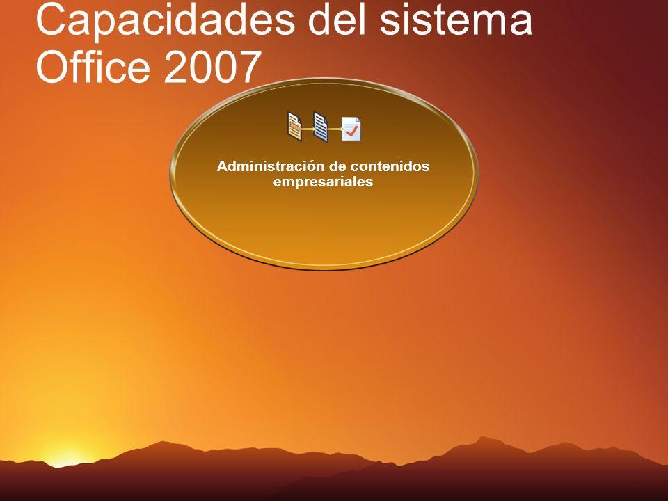 Capacidades del sistema Office 2007 Administración de contenidos empresariales