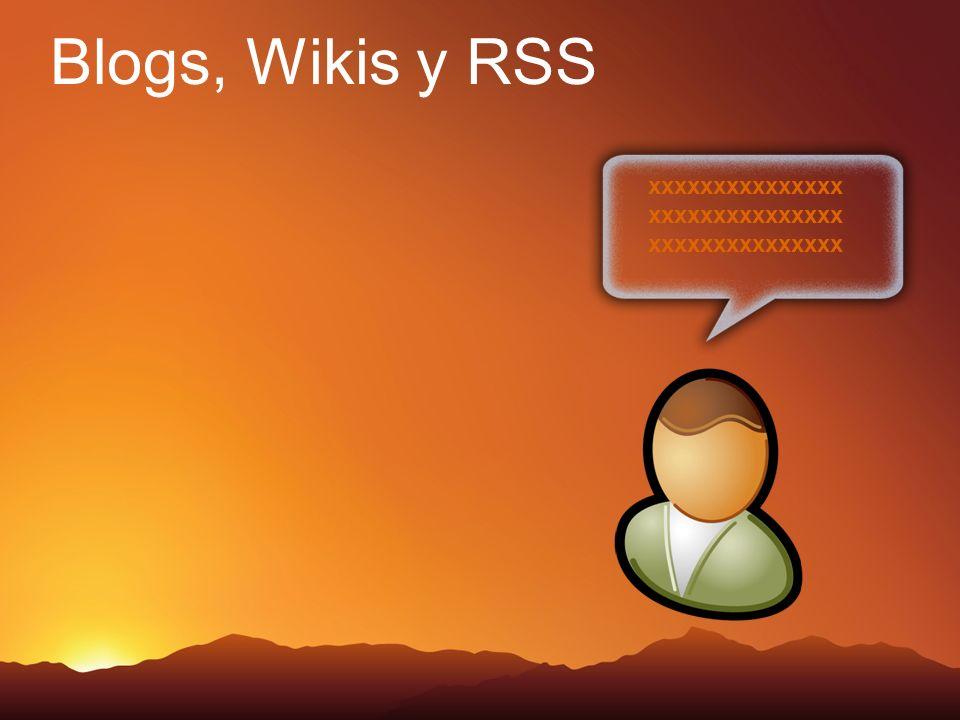 Blogs, Wikis y RSS xxxxxxxxxxxxxxx xxxxxxxxxxxxxxx xxxxxxxxxxxxxxx