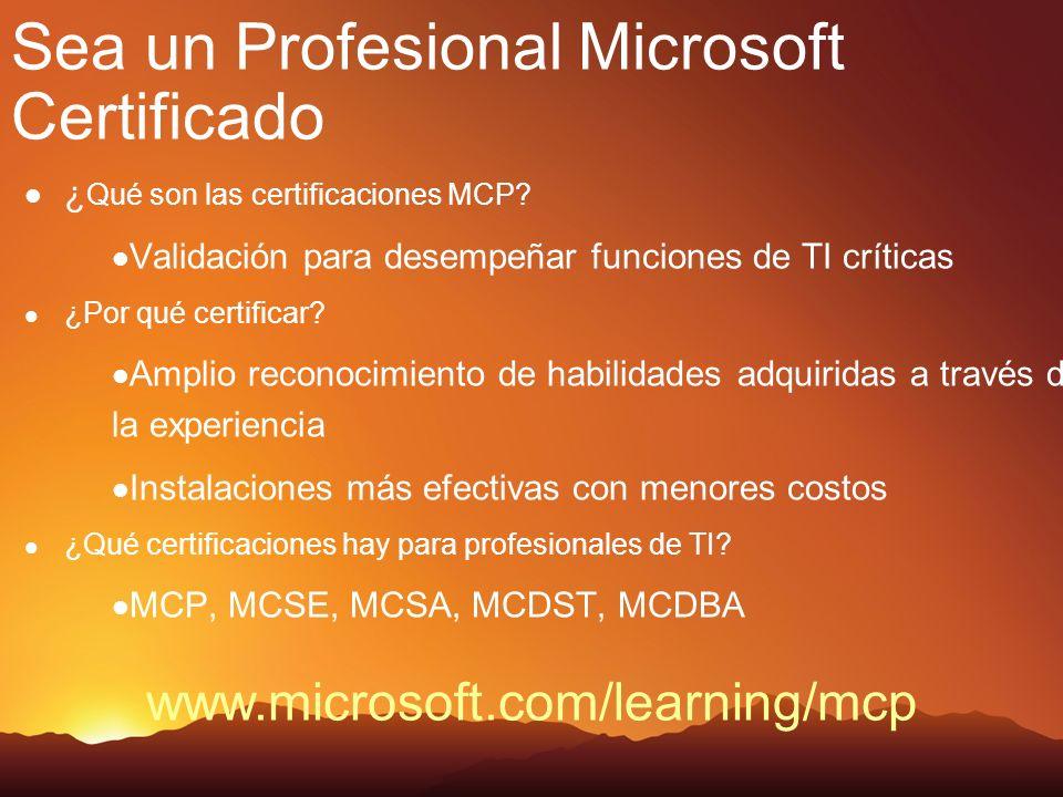 Sea un Profesional Microsoft Certificado ¿ Qué son las certificaciones MCP? Validación para desempeñar funciones de TI críticas ¿Por qué certificar? A