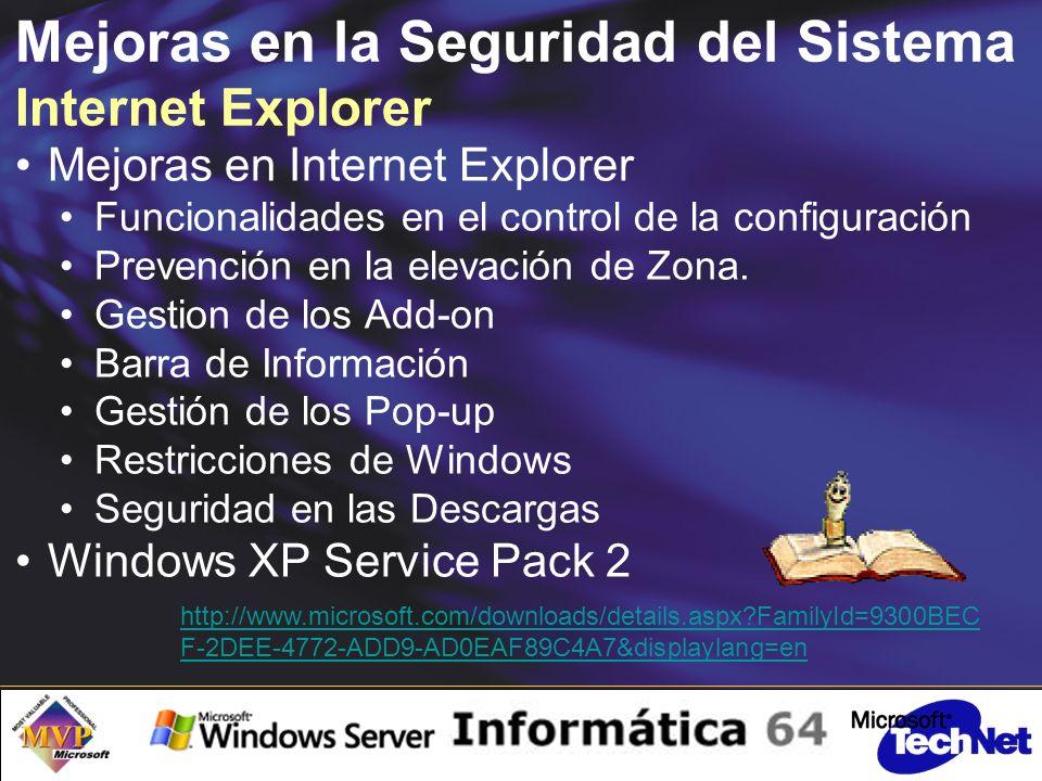 Mejoras en la Seguridad del Sistema Internet Explorer Mejoras en Internet Explorer Funcionalidades en el control de la configuración Prevención en la elevación de Zona.