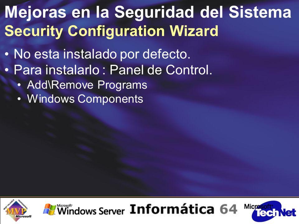 Mejoras en la Seguridad del Sistema Security Configuration Wizard No esta instalado por defecto.