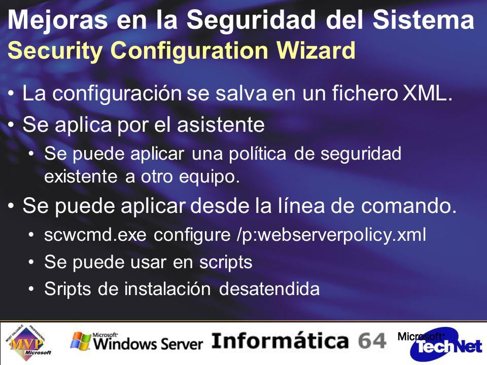 Mejoras en la Seguridad del Sistema Security Configuration Wizard La configuración se salva en un fichero XML.