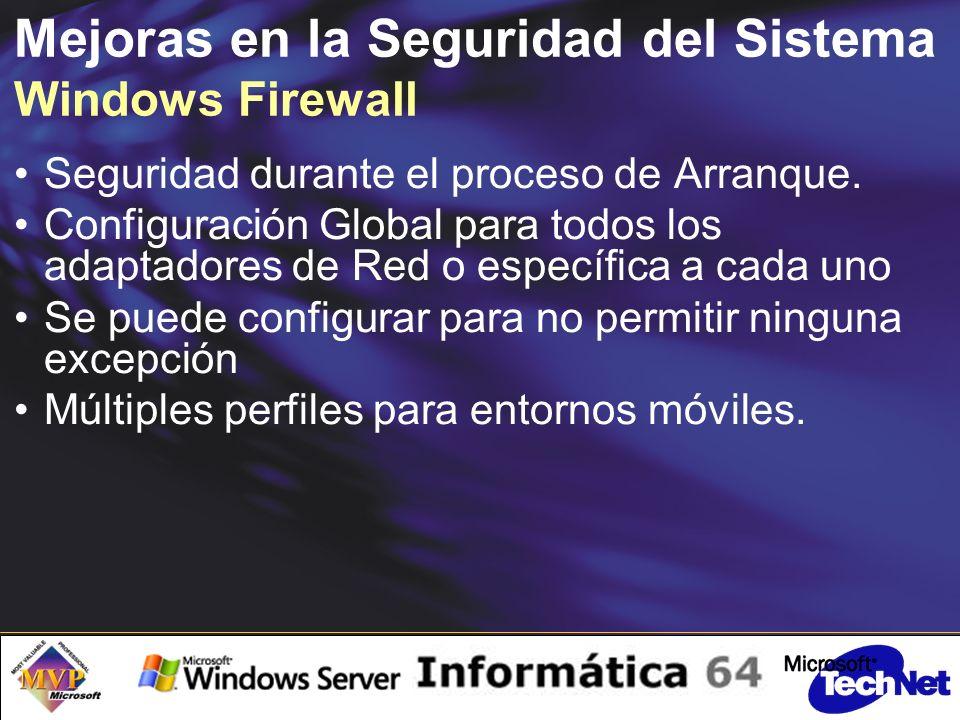 Mejoras en la Seguridad del Sistema Windows Firewall Seguridad durante el proceso de Arranque.