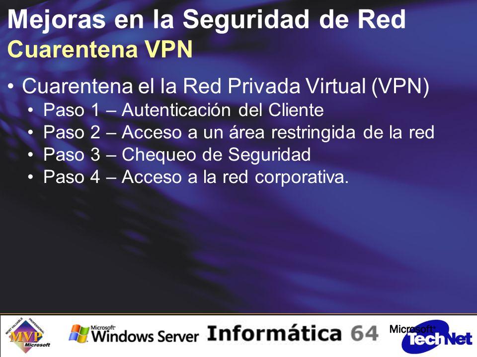 Mejoras en la Seguridad de Red Cuarentena VPN Cuarentena el la Red Privada Virtual (VPN) Paso 1 – Autenticación del Cliente Paso 2 – Acceso a un área restringida de la red Paso 3 – Chequeo de Seguridad Paso 4 – Acceso a la red corporativa.