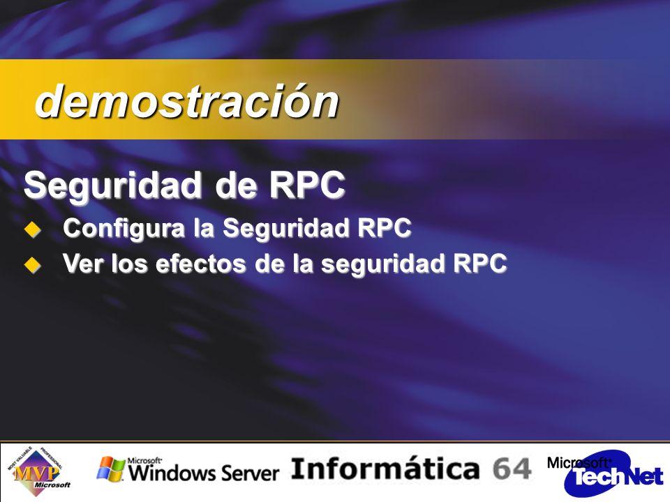 Seguridad de RPC Configura la Seguridad RPC Configura la Seguridad RPC Ver los efectos de la seguridad RPC Ver los efectos de la seguridad RPC demostración demostración