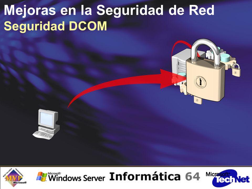 Mejoras en la Seguridad de Red Seguridad DCOM
