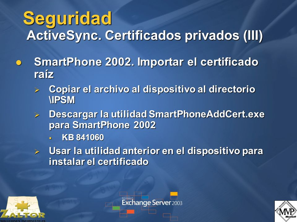 Seguridad ActiveSync.Certificados privados (IV) Pocket PC 2003 y SmartPhone 2003.