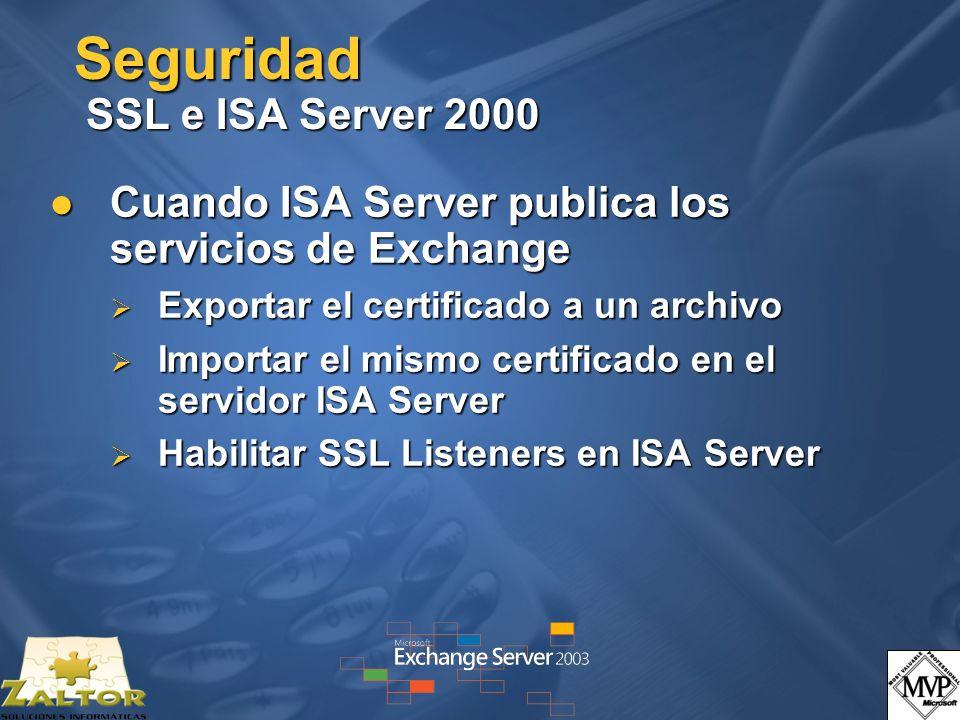 Seguridad SSL e ISA Server 2000 Cuando ISA Server publica los servicios de Exchange Cuando ISA Server publica los servicios de Exchange Exportar el ce