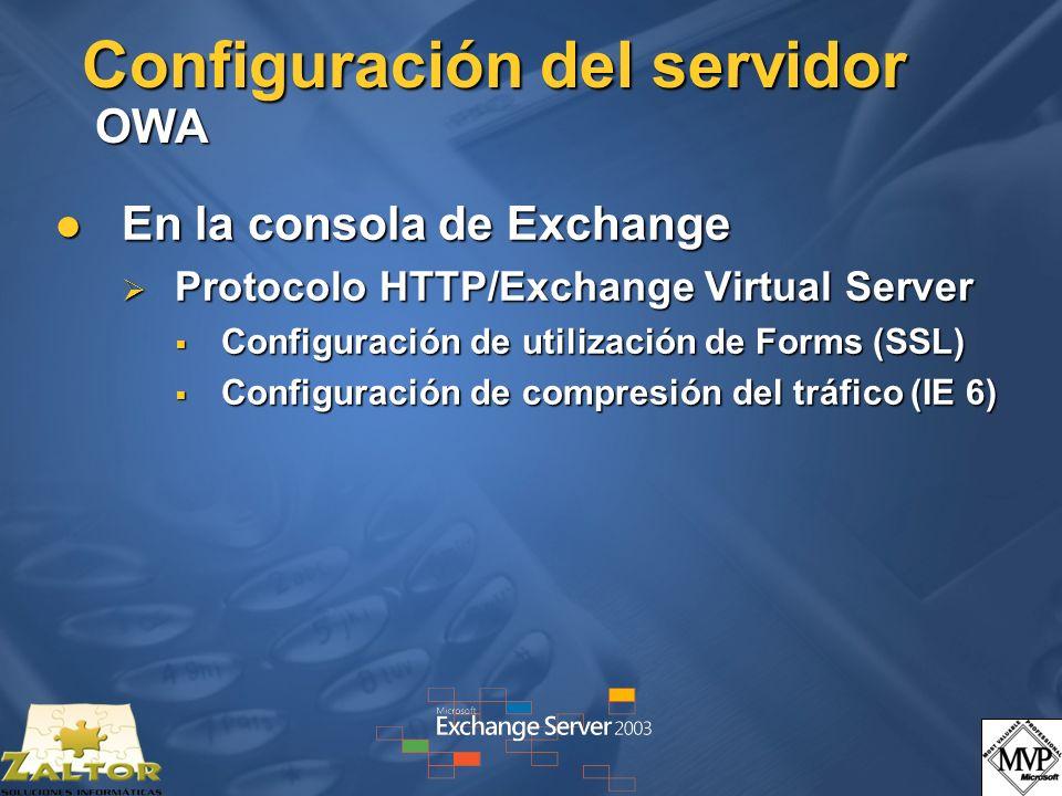Configuración del servidor OWA En la consola de Exchange En la consola de Exchange Protocolo HTTP/Exchange Virtual Server Protocolo HTTP/Exchange Virt