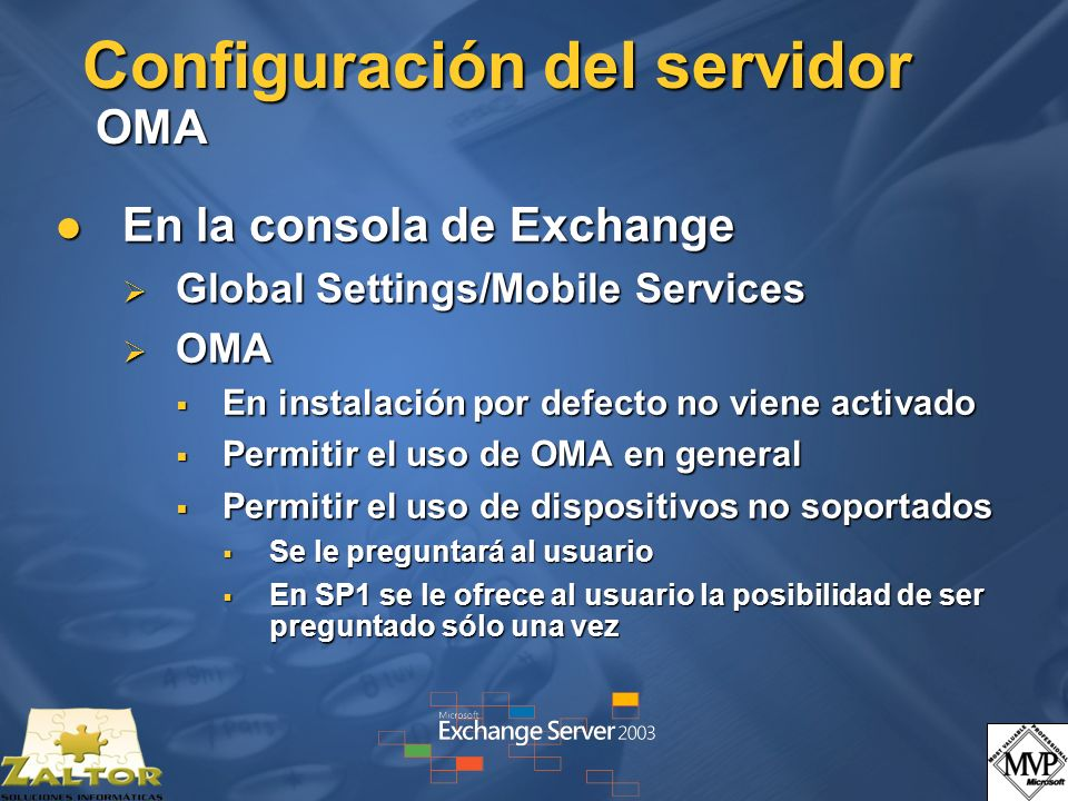 Configuración del servidor OMA En la consola de Exchange En la consola de Exchange Global Settings/Mobile Services Global Settings/Mobile Services OMA
