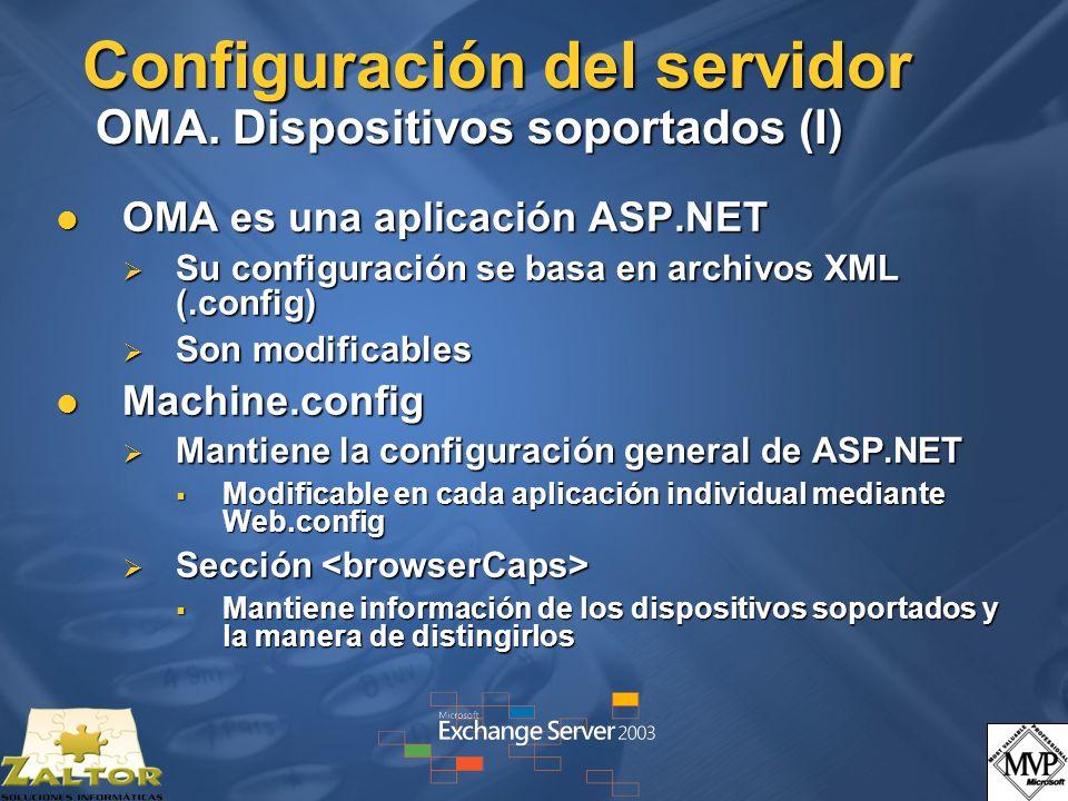 Configuración del servidor OMA. Dispositivos soportados (I) OMA es una aplicación ASP.NET OMA es una aplicación ASP.NET Su configuración se basa en ar
