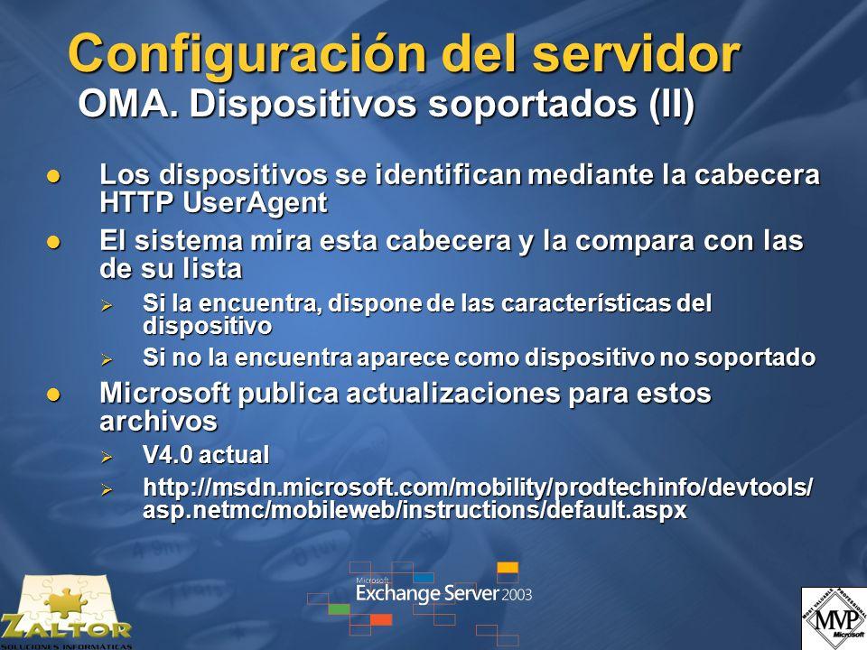 Configuración del servidor OMA. Dispositivos soportados (II) Los dispositivos se identifican mediante la cabecera HTTP UserAgent Los dispositivos se i