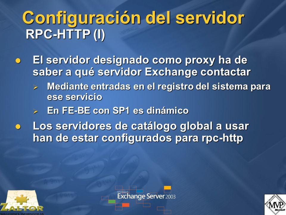Configuración del servidor RPC-HTTP (I) El servidor designado como proxy ha de saber a qué servidor Exchange contactar El servidor designado como prox