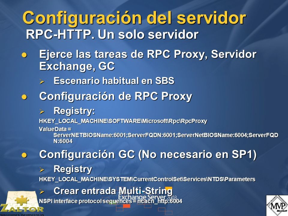 Configuración del servidor RPC-HTTP. Un solo servidor Ejerce las tareas de RPC Proxy, Servidor Exchange, GC Ejerce las tareas de RPC Proxy, Servidor E