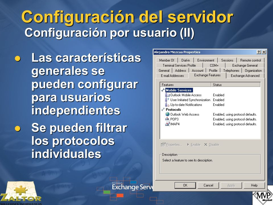 Configuración del servidor Configuración por usuario (II) Las características generales se pueden configurar para usuarios independientes Las características generales se pueden configurar para usuarios independientes Se pueden filtrar los protocolos individuales Se pueden filtrar los protocolos individuales