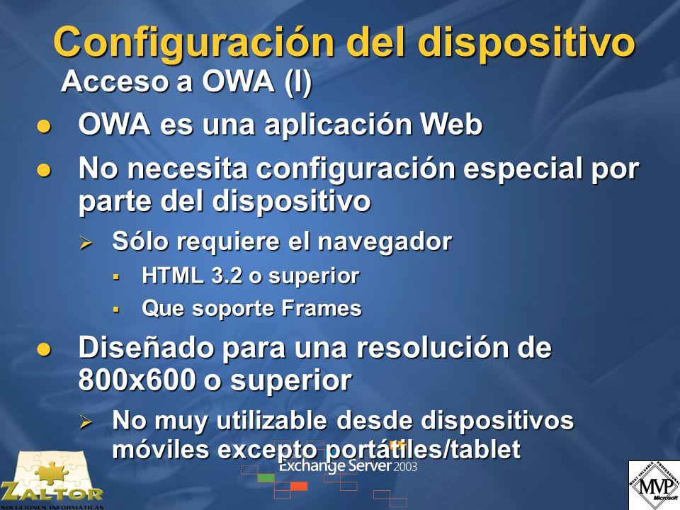 Configuración del dispositivo Acceso a OWA (I) OWA es una aplicación Web OWA es una aplicación Web No necesita configuración especial por parte del di