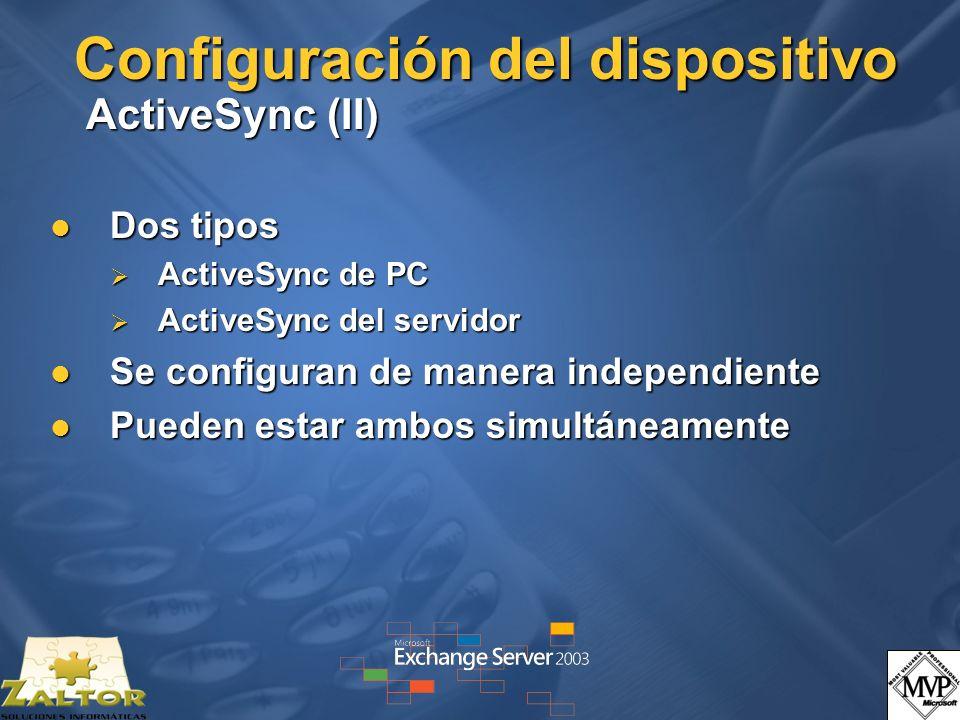 Configuración del dispositivo ActiveSync (II) Dos tipos Dos tipos ActiveSync de PC ActiveSync de PC ActiveSync del servidor ActiveSync del servidor Se configuran de manera independiente Se configuran de manera independiente Pueden estar ambos simultáneamente Pueden estar ambos simultáneamente