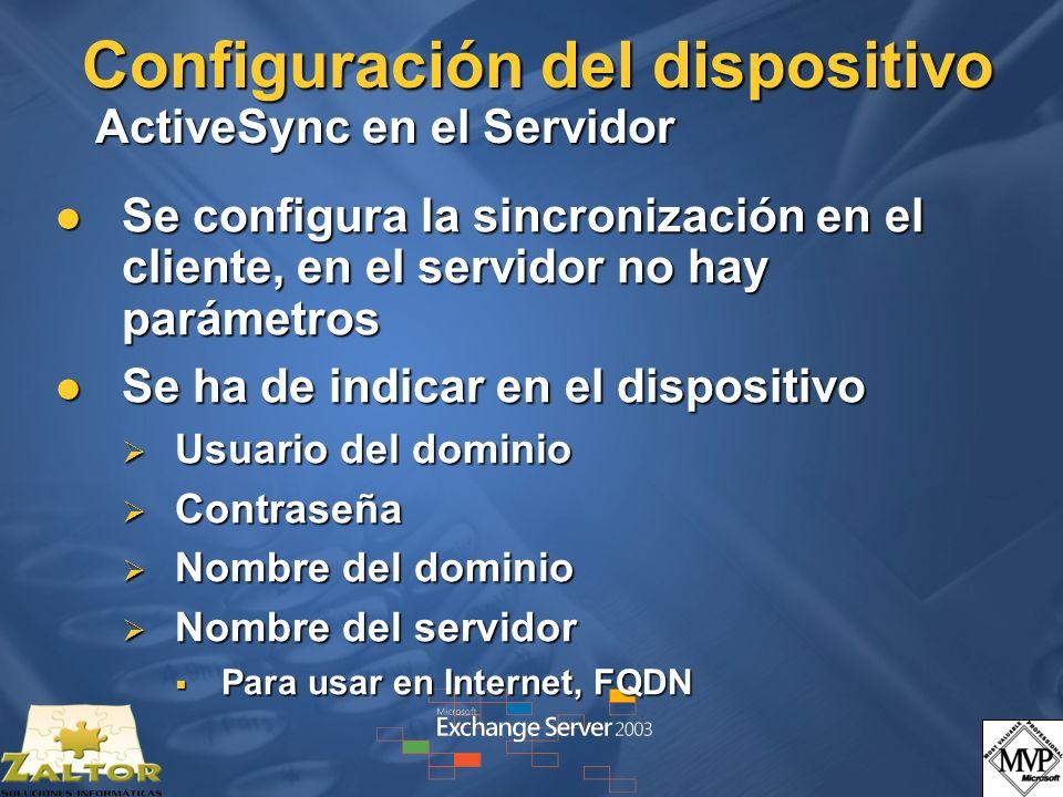 Configuración del dispositivo ActiveSync en el Servidor Se configura la sincronización en el cliente, en el servidor no hay parámetros Se configura la