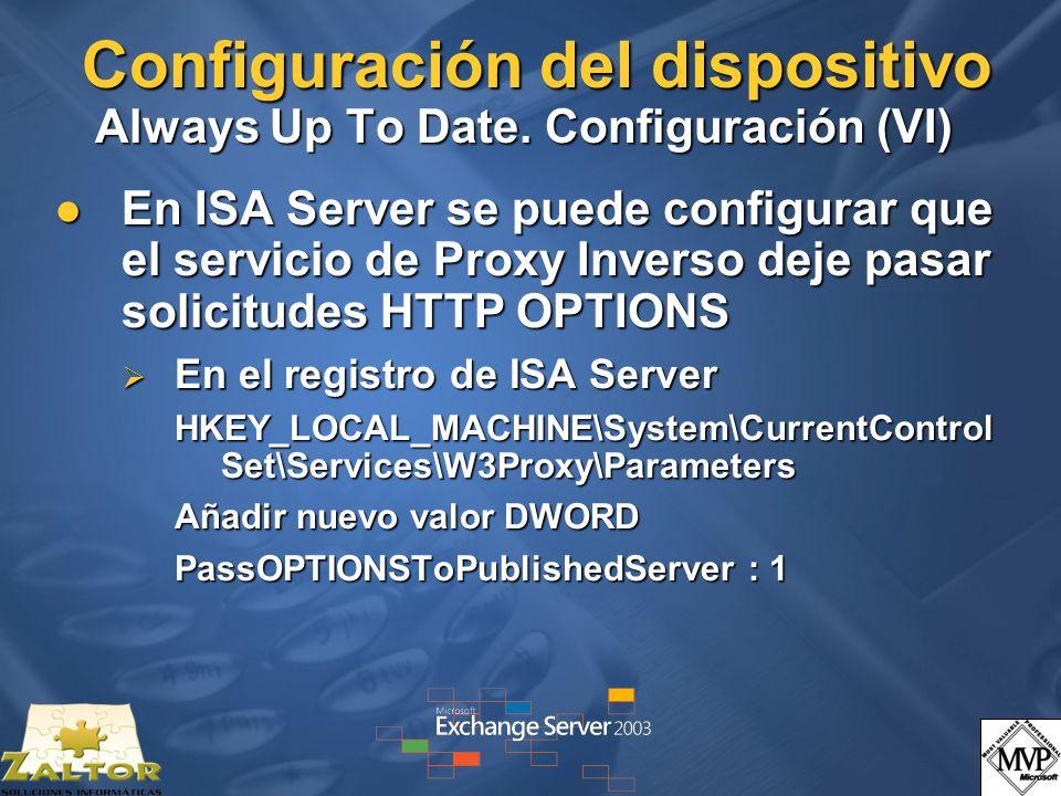 Configuración del dispositivo Always Up To Date. Configuración (VI) En ISA Server se puede configurar que el servicio de Proxy Inverso deje pasar soli
