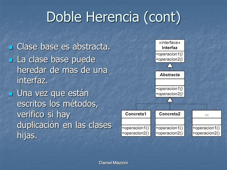 Daniel Mazzini Doble Herencia (cont) Clase base es abstracta.