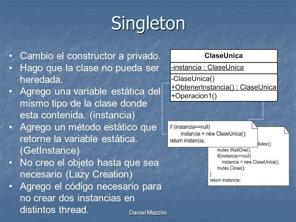 Daniel Mazzini Singleton Cambio el constructor a privado.