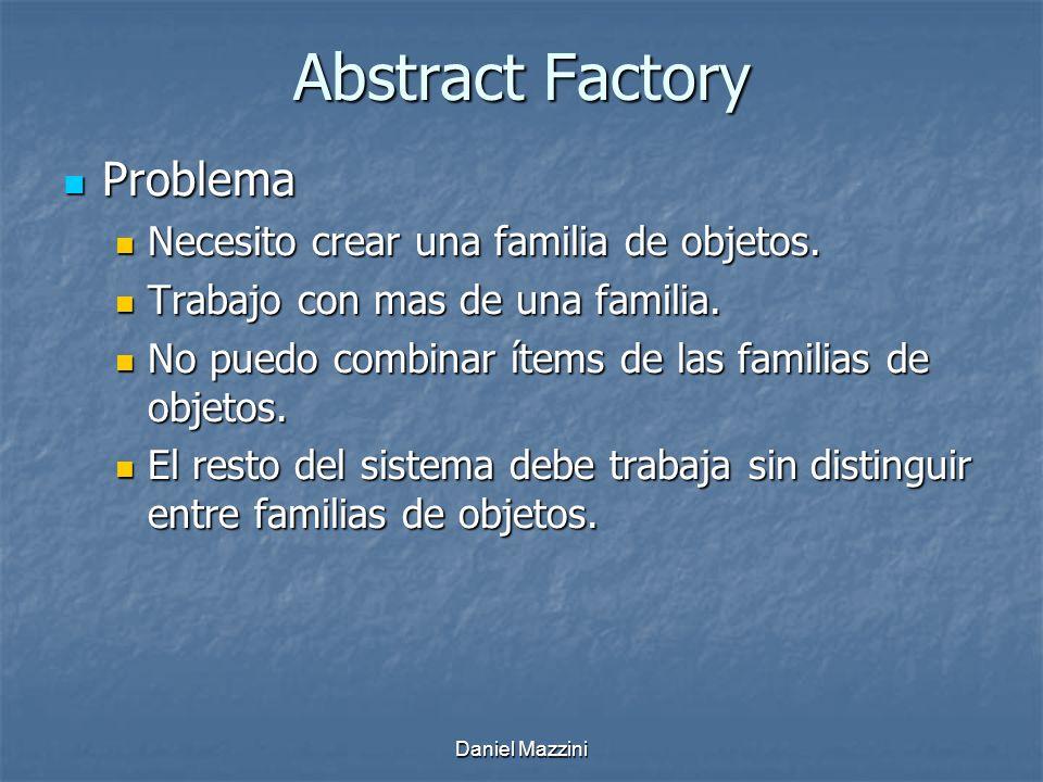 Abstract Factory Problema Problema Necesito crear una familia de objetos.