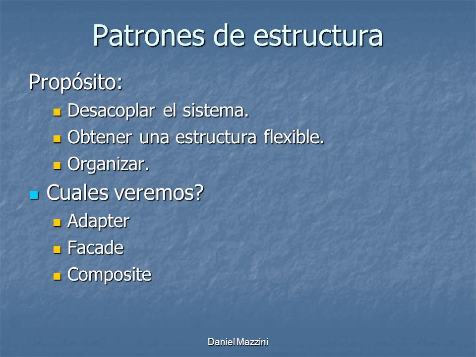 Patrones de estructura Propósito: Desacoplar el sistema.