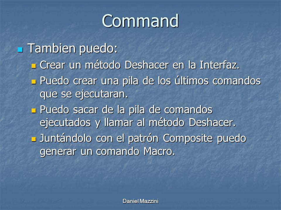 Daniel Mazzini Command Tambien puedo: Tambien puedo: Crear un método Deshacer en la Interfaz.