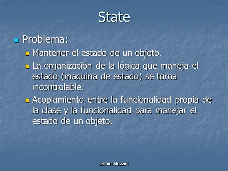 State Problema: Problema: Mantener el estado de un objeto.