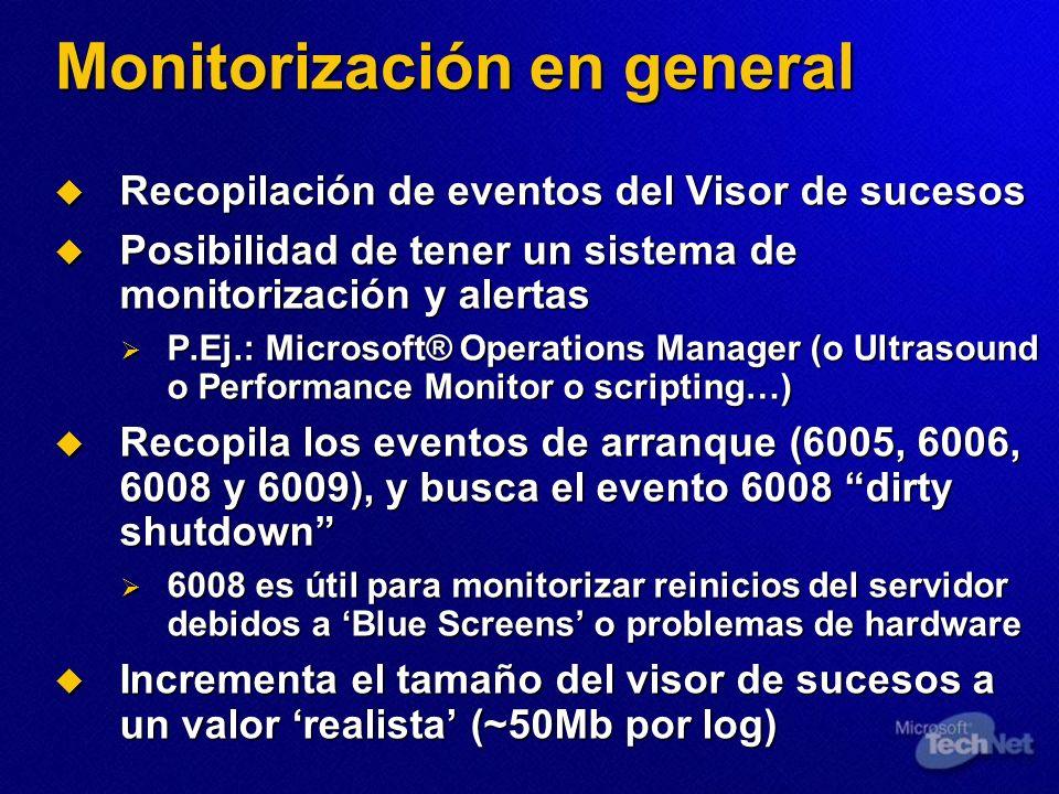 Monitorización en general Recopilación de eventos del Visor de sucesos Recopilación de eventos del Visor de sucesos Posibilidad de tener un sistema de