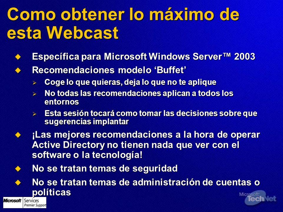 Como obtener lo máximo de esta Webcast Específica para Microsoft Windows Server 2003 Específica para Microsoft Windows Server 2003 Recomendaciones mod