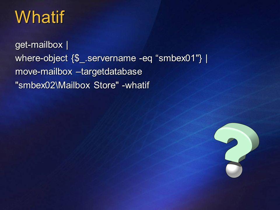 Whatif get-mailbox | where-object {$_.servername -eq smbex01