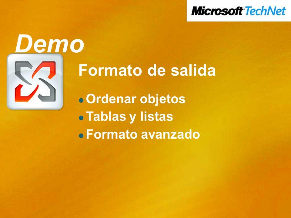Demo Formato de salida Ordenar objetos Tablas y listas Formato avanzado Demo
