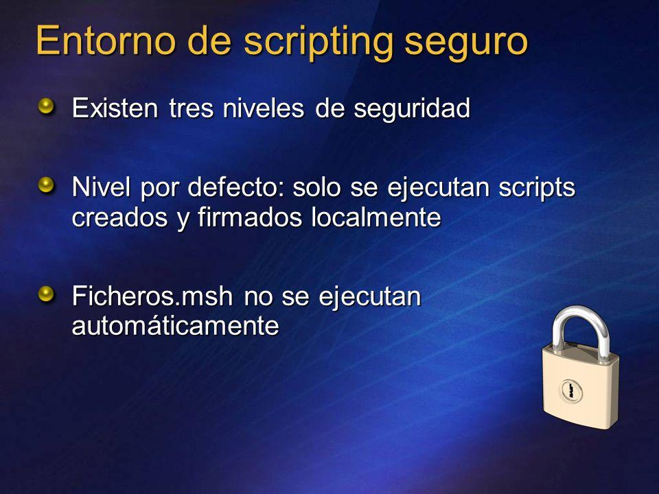 Entorno de scripting seguro Existen tres niveles de seguridad Nivel por defecto: solo se ejecutan scripts creados y firmados localmente Ficheros.msh n