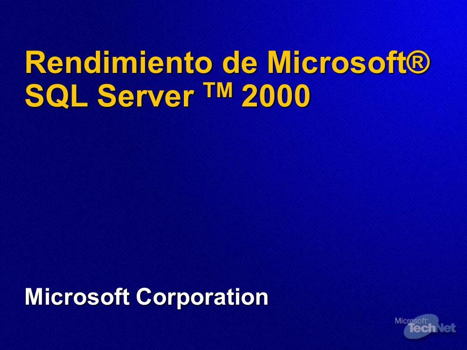 Rendimiento de Microsoft® SQL Server TM 2000 Microsoft Corporation