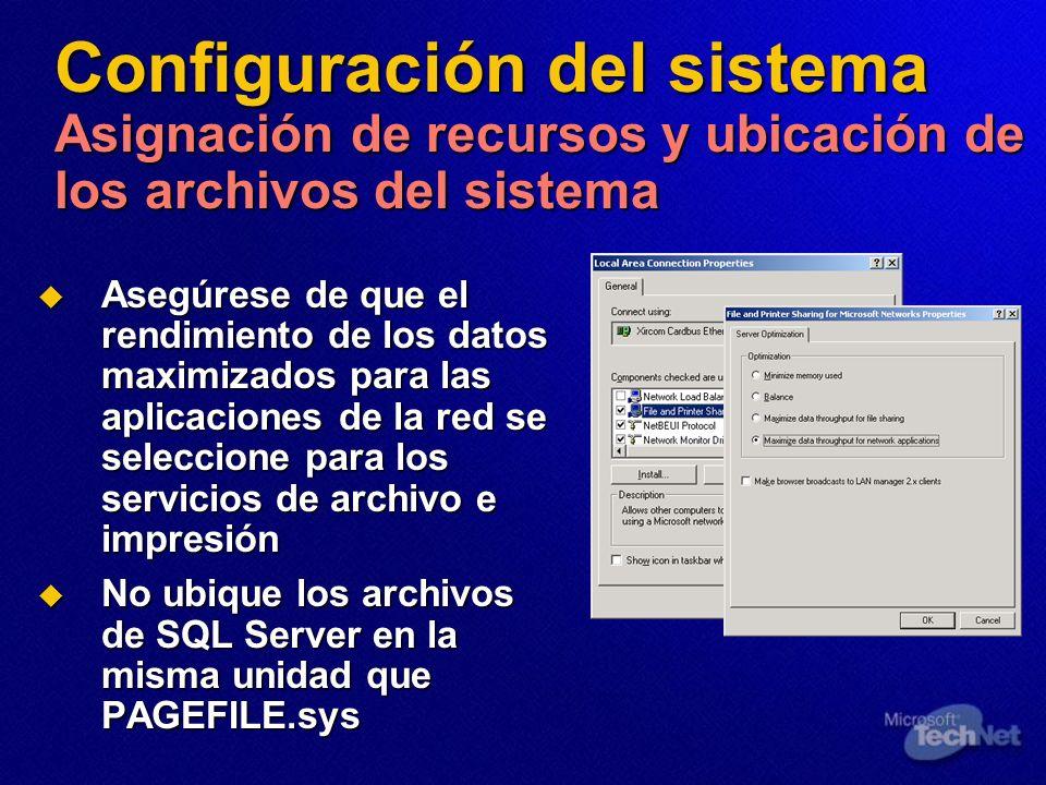 Configuración del sistema Asignación de recursos y ubicación de los archivos del sistema Asegúrese de que el rendimiento de los datos maximizados para