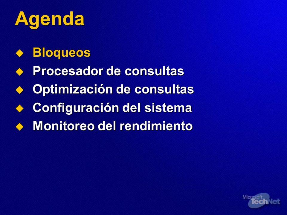 Agenda Bloqueos Bloqueos Procesador de consultas Procesador de consultas Optimización de consultas Optimización de consultas Configuración del sistema