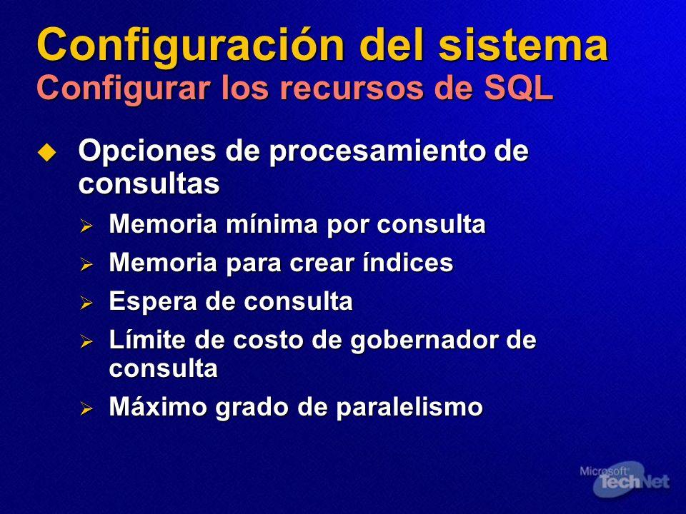 Configuración del sistema Configurar los recursos de SQL Opciones de procesamiento de consultas Opciones de procesamiento de consultas Memoria mínima